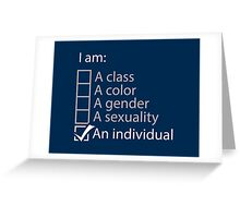 I am an individual. Greeting Card