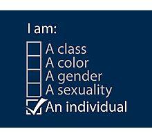 I am an individual. Photographic Print