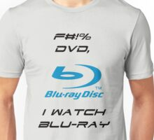 F#!% DVD, I watch Blu-Ray Unisex T-Shirt