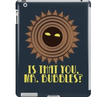 Mr. Bubbles, Is That You? iPad Case/Skin