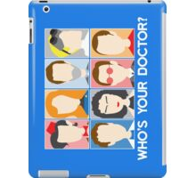 Who's Your Doctor? *iPhone/iPad* iPad Case/Skin