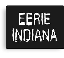 Eerie Indiana - Creepy TV Show Canvas Print