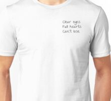 Clear Eyes Full Hearts Can't Lose Unisex T-Shirt