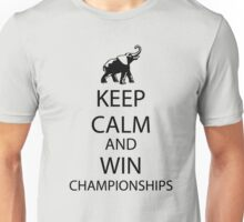 Keep Calm and win National Championships Unisex T-Shirt