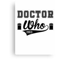 DOCTOR WHO EST. 1963 Canvas Print