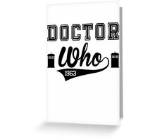 DOCTOR WHO EST. 1963 Greeting Card