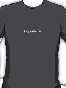 #sysadmin T-Shirt