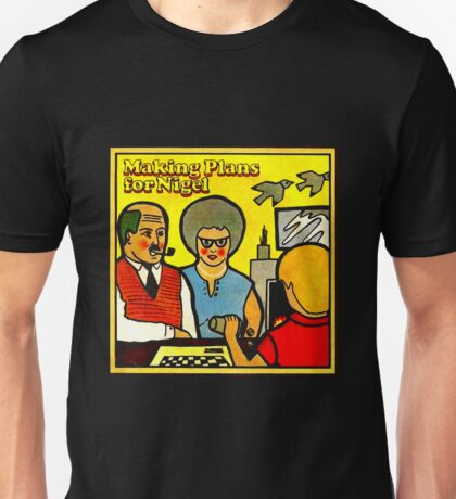 XTC Making Plans for Nigel Unisex T-Shirt