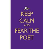 Keep Calm and Fear the Poet Photographic Print