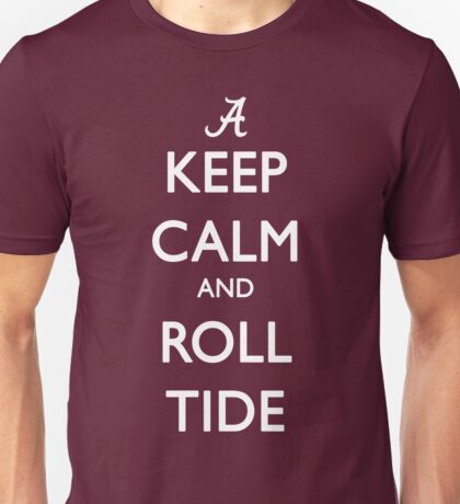Keep Calm and Roll Tide Unisex T-Shirt