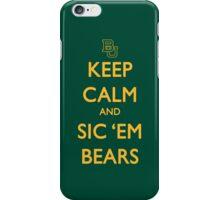 Keep Calm and Sic 'Em Bears iPhone Case/Skin