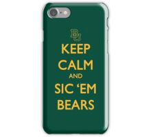 Keep Calm and Sic 'Em Bears iPhone Case/Skin