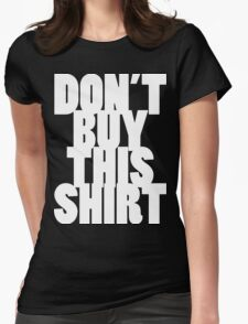 Don't Buy This Shirt (White Text Version) Womens Fitted T-Shirt