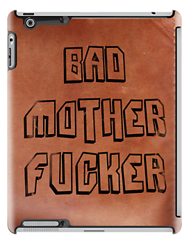 Bad Mother Fucker by Victor Varela