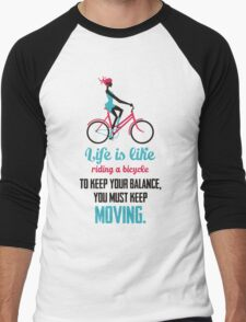 Life Quote: Life is like riding a bicycle Men's Baseball ¾ T-Shirt