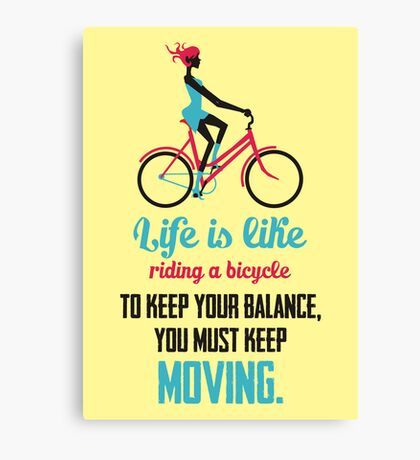 Life Quote: Life is like riding a bicycle Canvas Print