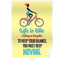 Life Quote: Life is like riding a bicycle Poster