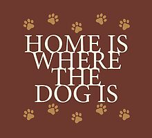 Home Is Where The Dog Is by thepixelgarden