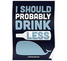 I should probably drink less Poster