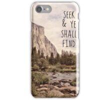 Seek and ye shall find iPhone Case/Skin