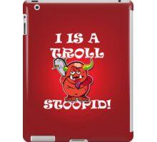 Troll, Stoopid iPad Case/Skin
