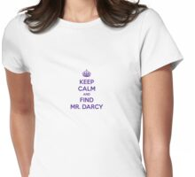 Keep Calm and Find Mr. Darcy Jane Austen Womens Fitted T-Shirt