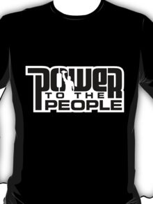 Power To The People - BLACK T-Shirt
