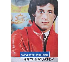 Sylvester Stallone Hates Murder Photographic Print