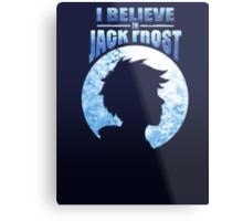 I Believe In Jack Frost Metal Print