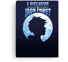 I Believe In Jack Frost Canvas Print