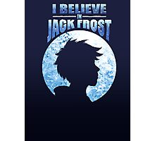 I Believe In Jack Frost Photographic Print
