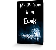 My Patronus is an Ewok (New Black Version) Greeting Card