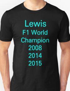 Lewis Hamilton - three time F1 World Champion 2008, 2014, 2015 T-Shirt