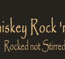 Rocked not Stirred Sticker