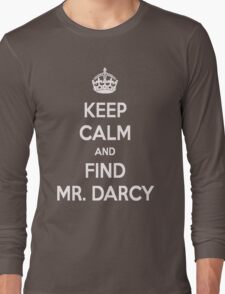Keep Calm and Find Mr. Darcy Jane Austen Dark Color Long Sleeve T-Shirt