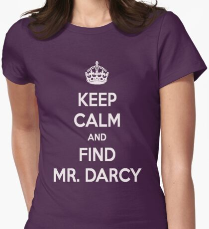 Keep Calm and Find Mr. Darcy Jane Austen Dark Color Womens Fitted T-Shirt