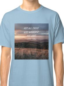 Not all those who wander 6 Classic T-Shirt