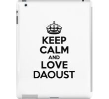 Keep Calm and Love DAOUST iPad Case/Skin