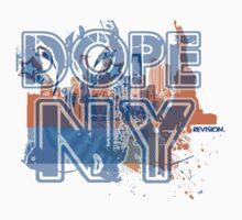 DOPE NY!!! BY REVISION™  by Melanie Andujar