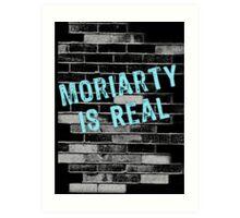Moriarty is Real Graffiti  Art Print