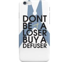 Counter strike Don't be a loser buy a defuser iPhone Case/Skin