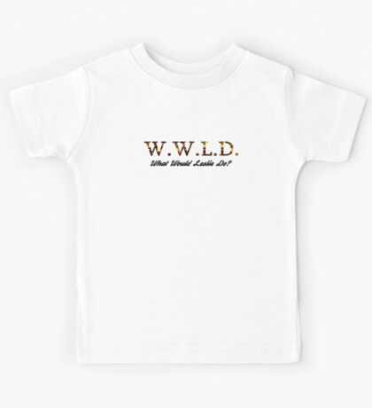What Would Leslie Do? Kids Tee