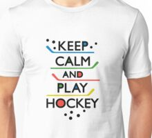 Keep Calm and Play Hockey - on white     Unisex T-Shirt