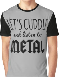 Cuddle Listen To Metal (Heather) Music Quote Graphic T-Shirt