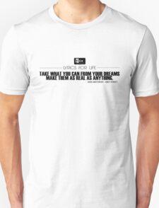 Dave Matthews quote.. T-Shirt