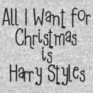 All I want for Christmas is Harry Styles by 1DxShirtsXLove