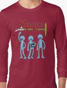 Meeseeks Time Long Sleeve T-Shirt