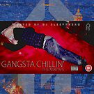 Gangsta Chillin' the Mixtape by shadeprint