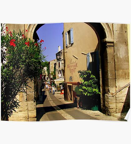 The Gate to the old town at St Remy de Provence Poster