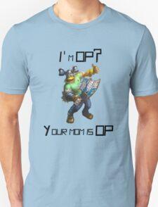 I'm OP? Your mom is OP T-Shirt